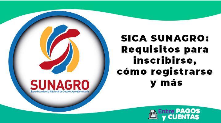 SICA SUNAGRO: Requisitos para inscribirse y cómo registrarse