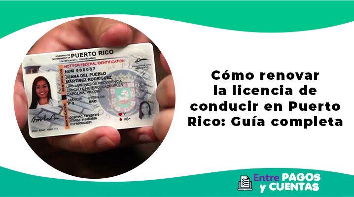 Cómo renovar la licencia de conducir en Puerto Rico