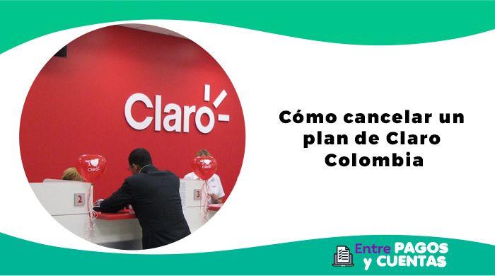 Cómo cancelar un plan de Claro Colombia