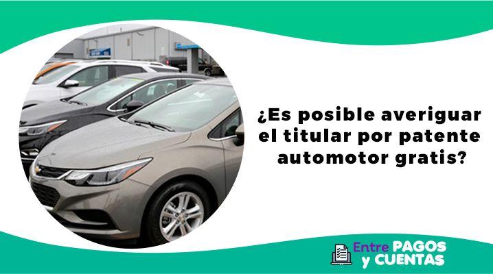 ¿Es posible averiguar el titular por patente automotor gratis?