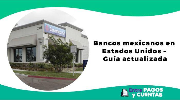 Bancos mexicanos en Estados Unidos