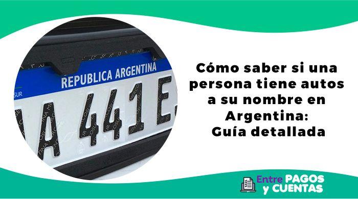 Cómo saber si una persona tiene autos a su nombre en Argentina