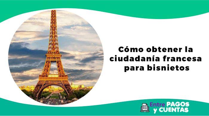 Ciudadanía francesa para bisnietos argentinos