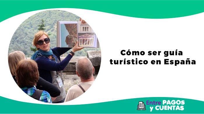 Cómo ser guía turístico en España