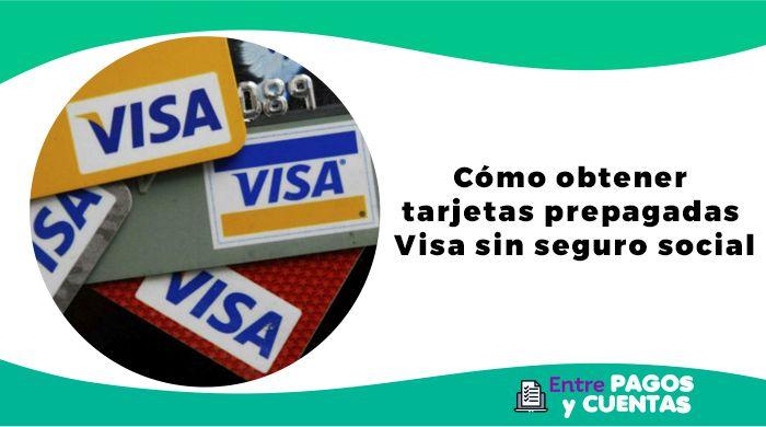 Tarjetas prepagadas Visa sin seguro social