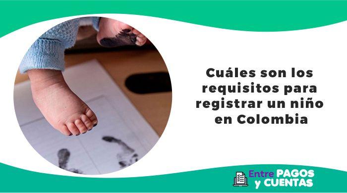 Requisitos para registrar un niño en Colombia